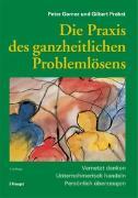 Cover-Bild zu Die Praxis des ganzheitlichen Problemlösens von Gomez, Peter
