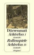 Cover-Bild zu Achterloo I / Rollenspiele / Achterloo IV von Dürrenmatt, Friedrich