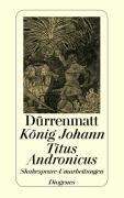 Cover-Bild zu König Johann / Titus Andronicus von Dürrenmatt, Friedrich