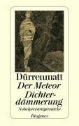 Cover-Bild zu Der Meteor. Dichterdämmerung von Dürrenmatt, Friedrich