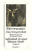 Cover-Bild zu Das Versprechen / Aufenthalt in einer kleinen Stadt von Dürrenmatt, Friedrich