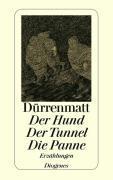 Cover-Bild zu Der Hund / Der Tunnel / Die Panne von Dürrenmatt, Friedrich