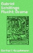 Cover-Bild zu Gabriel Schillings Flucht: Drama (eBook) von Hauptmann, Gerhart