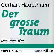 Cover-Bild zu Der grosse Traum (Audio Download) von Hauptmann, Gerhart