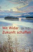 Cover-Bild zu Mit Widar Zukunft schaffen von Fintelmann, Volker