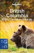 Cover-Bild zu Lonely Planet British Columbia & the Canadian Rockies von Lee, John
