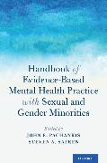 Cover-Bild zu Handbook of Evidence-Based Mental Health Practice with Sexual and Gender Minorities von Pachankis, John E. (Hrsg.)