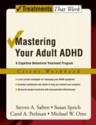Cover-Bild zu Mastering Your Adult ADHD (eBook) von Safren, Steven A.