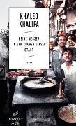 Cover-Bild zu Keine Messer in den Küchen dieser Stadt von Khalifa, Khaled