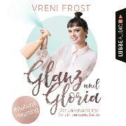 Cover-Bild zu eBook Glanz und Gloria - Der Universalreiniger für ein besseres Leben (Ungekürzt)