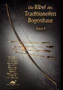 Cover-Bild zu Die Bibel des traditionellen Bogenbaus 4 von Allely, Steve