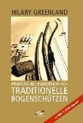 Cover-Bild zu Praktisches Handbuch für Traditionelle Bogenschützen von Greenland, Hilary