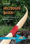 Cover-Bild zu Holzbogen bauen! (eBook) von Hamm, Jim