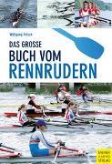 Cover-Bild zu Das große Buch vom Rennrudern von Fritsch, Wolfgang