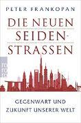 Cover-Bild zu Frankopan, Peter: Die neuen Seidenstraßen