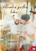 Cover-Bild zu McKay, Ari: Streiten, grillen, lieben (eBook)