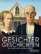 Cover-Bild zu Gesichter mit Geschichten: 43 Porträts in der Kunst von Robecchi, Michele