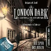 Cover-Bild zu London Dark - Die ersten Fälle des Scotland Yard, Folge 3: Die Spur des Bösen (Ungekürzt) (Audio Download) von Scott, Benjamin K.