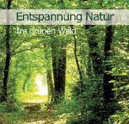 Cover-Bild zu Dingler, Karl-Heinz: Entspannung Natur - Im grünen Wald