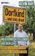 Cover-Bild zu Dorfkind... und stolz drauf (eBook) von Ray, Kevin