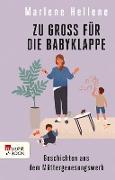 Cover-Bild zu Zu groß für die Babyklappe (eBook) von Hellene, Marlene