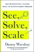 Cover-Bild zu Warshay, Danny: See, Solve, Scale (eBook)