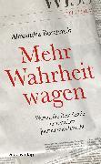 Cover-Bild zu Mehr Wahrheit wagen (eBook) von Borchardt, Alexandra