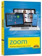 Cover-Bild zu Zoom - Meetings, Besprechungen, Chat - Effizient im Team organisieren und arbeiten von Quedenbaum, Martin