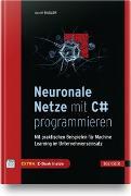 Cover-Bild zu Neuronale Netze mit C# programmieren von Basler, Daniel