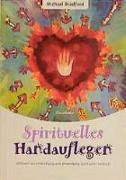 Cover-Bild zu Spirituelles Handauflegen von Bradford, Michael