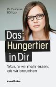 Cover-Bild zu Das Hungertier in Dir von Böttiger, Caroline