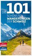 Cover-Bild zu Die 101 schönsten Wanderungen der Schweiz von Ihle, Jochen