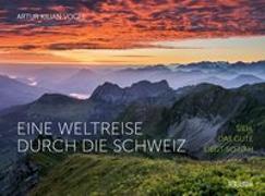 Cover-Bild zu Eine Weltreise durch die Schweiz von Vogel, Artur Kilian