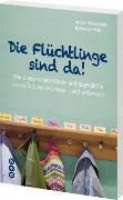 Cover-Bild zu Die Flüchtlinge sind da von Himmelrath, Armin