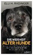 Cover-Bild zu Radinger, Elli H.: Die Weisheit alter Hunde