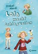 Cover-Bild zu Lola macht Schlagzeilen (Band 2) von Abedi, Isabel