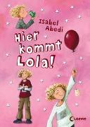 Cover-Bild zu Hier kommt Lola! (Band 1) von Abedi, Isabel