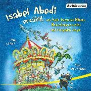 Cover-Bild zu Isabel Abedi erzählt von Samba tanzenden Mäusen, Mondscheinkarussellen und fliegenden Ziegen (Audio Download) von Abedi, Isabel