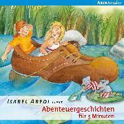 Cover-Bild zu Abenteuergeschichten für 3 Minuten (Audio Download) von Abedi, Isabel