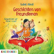 Cover-Bild zu Geschichten von Freundinnen (Audio Download) von Abedi, Isabel