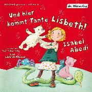 Cover-Bild zu Und hier kommt Tante Lisbeth! (Audio Download) von Abedi, Isabel