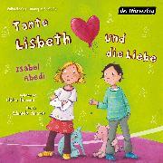 Cover-Bild zu Tante Lisbeth und die Liebe (Audio Download) von Abedi, Isabel