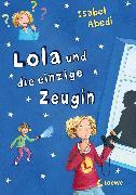 Cover-Bild zu Lola und die einzige Zeugin (Band 9) (eBook) von Abedi, Isabel