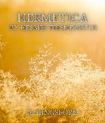 Cover-Bild zu Hermetica by Hermes Trismegistus (eBook) von Kingsford, A.