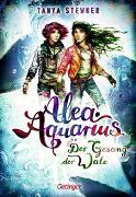 Cover-Bild zu Alea Aquarius 8. Der Gesang der Wale von Stewner, Tanya