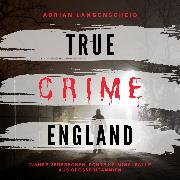 Cover-Bild zu True Crime England (Audio Download) von Langenscheid, Adrian