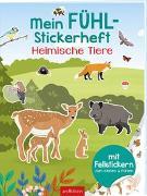 Cover-Bild zu Mein Fühl-Stickerheft - Heimische Tiere von Bellermann, Lena (Illustr.)