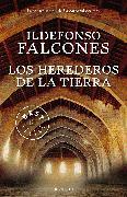 Cover-Bild zu Los herederos de la tierra / Those That Inherit the Earth von Falcones, Ildefonso
