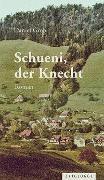Cover-Bild zu Schueni, der Knecht von Grob, Daniel