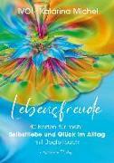Cover-Bild zu Lebensfreude (40 Karten mit Begleitbuch) von Michel, Katarina